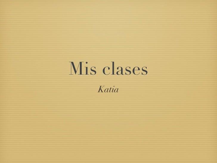Mis clases   Katia