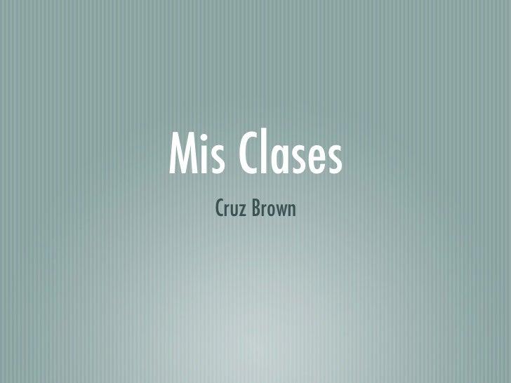 Mis Clases  Cruz Brown