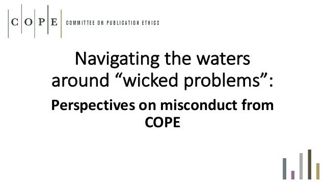 """Navigatingthewaters around""""wickedproblems"""": Perspectivesonmisconductfrom COPE"""