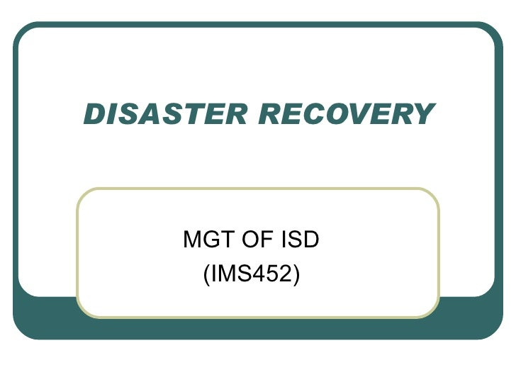 DISASTER RECOVERY MGT OF ISD (IMS452)