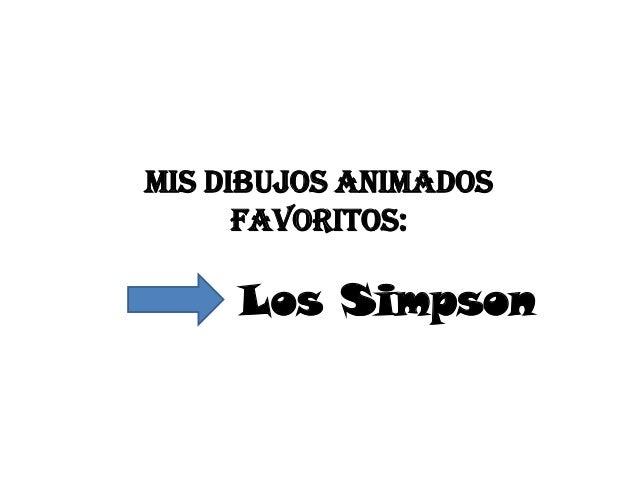 Mis Dibujos Animados      Favoritos:     Los Simpson