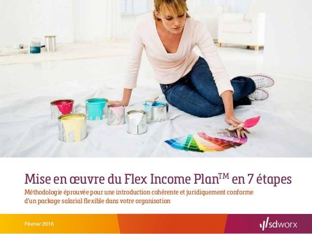Mise en œuvre du Flex Income PlanTM en 7 étapes Méthodologie éprouvée pour une introduction cohérente et juridiquement con...