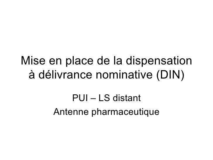 Mise en place de la dispensation à délivrance nominative (DIN) PUI – LS distant Antenne pharmaceutique