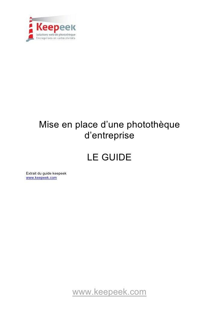 Mise en place d'une photothèque                  d'entreprise                               LE GUIDE Extrait du guide keep...