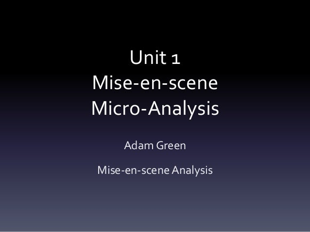 analysis of mise en scene in the film You do not need to include whether the film won an award in your scene analysis files/media/mise_en_scene film scene analyzer thanks, wikihow.