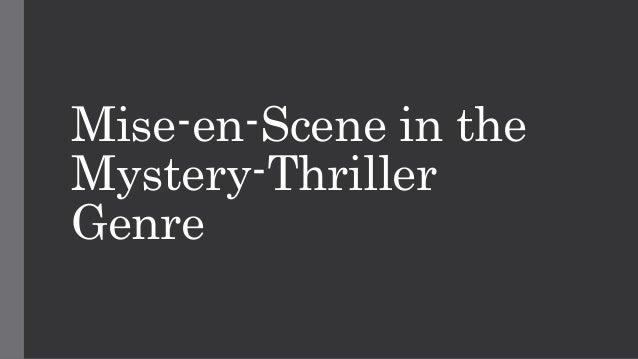 Mise-en-Scene in the Mystery-Thriller Genre