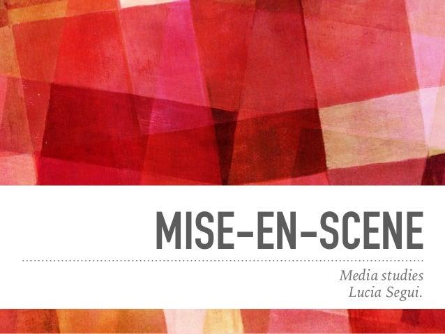 MISE-EN-SCENE Media studies Lucia Segui.