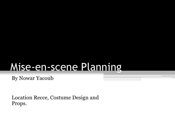 Mise-en-scene Planning<br />By Nowar Yacoub<br />Location Recce, Costume Design and Props.<br />