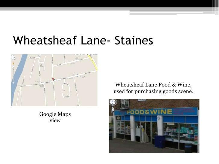 Wheatsheaf Lane- Staines<br />Wheatsheaf Lane Food & Wine, used for purchasing goods scene.<br />Google Maps view<br />