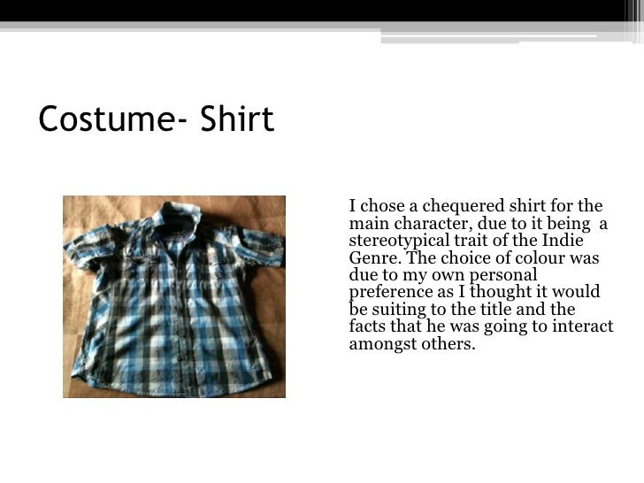 Costume- Shirt<br />I chose a chequered shirt for the main character, due to it being  a stereotypical trait of the Indie...