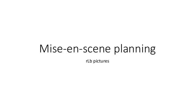 Mise-en-scene planning rLb pictures