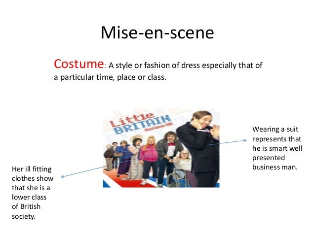 Mise-en-scene Costume: A style or fashion of dress especially that of a particular time, place or class. Wearing a suit re...