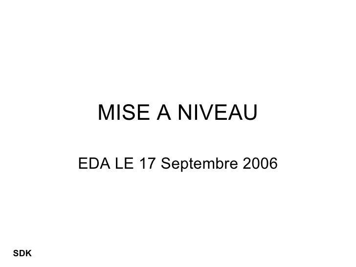 MISE A NIVEAU EDA LE 17 Septembre 2006 SDK