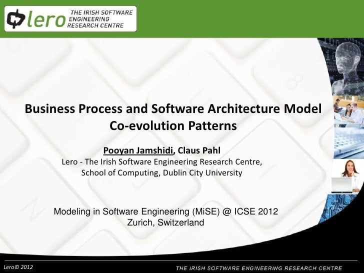 Business Process and Software Architecture Model                     Co-evolution Patterns                         Pooyan ...