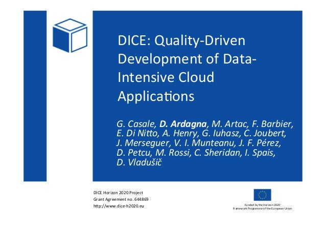 DICE  Horizon  2020  Project     Grant  Agreement  no.  644869   h>p://www.dice-‐h2020.eu   Funded  ...