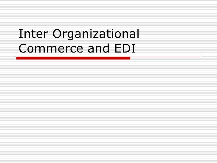 Inter Organizational Commerce and EDI