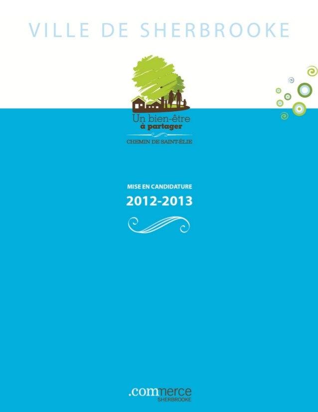 Mise en candidature 2012 - 2013 – Fondation Rues principales 2 Sherbrooke, mai 2013 Mesdames, messieurs, membres du jury, ...