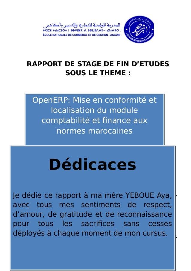 RAPPORT DE STAGE DE FIN D'ETUDES SOUS LE THEME : OpenERP: Mise en conformité et localisation du module comptabilité et fin...