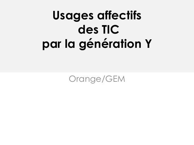 Usages affectifs des TIC par la génération Y Orange/GEM