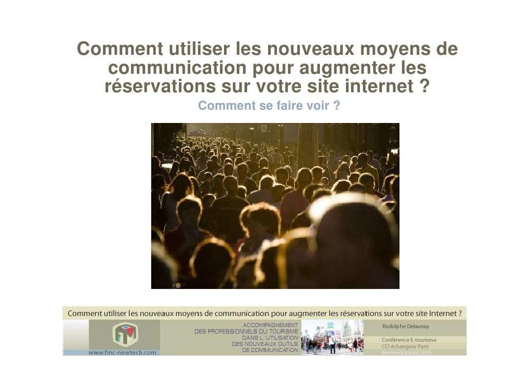 Comment utiliser les nouveaux moyens de   communication pour augmenter les   réservations sur votre site internet ?       ...