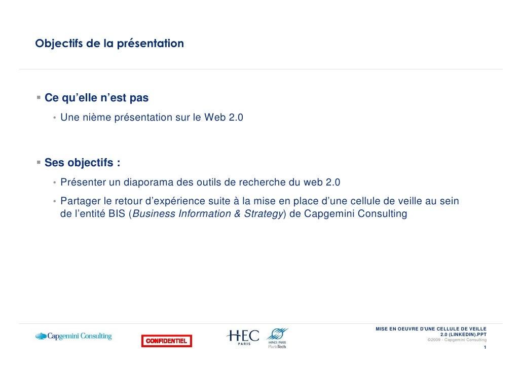 Objectifs de la présentation     Ce qu'elle n'est pas    • Une nième présentation sur le Web 2.0     Ses objectifs :    • ...