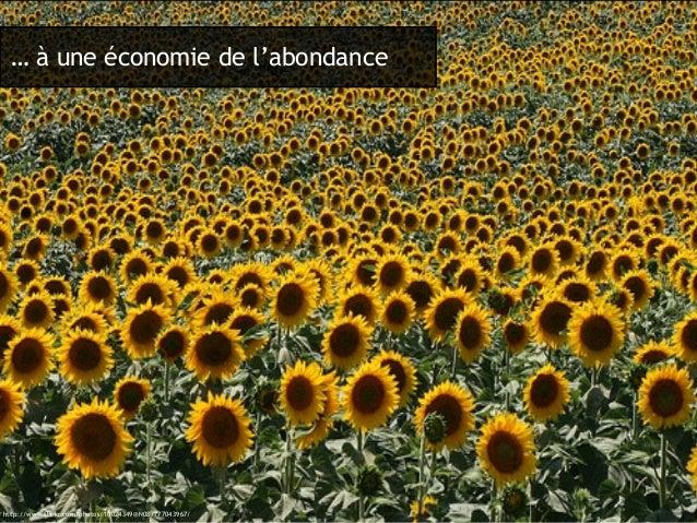 http://www.flickr.com/photos/10024349@N08/777043967/ … à une économie de l'abondance