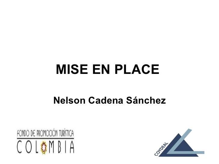MISE EN PLACENelson Cadena Sánchez