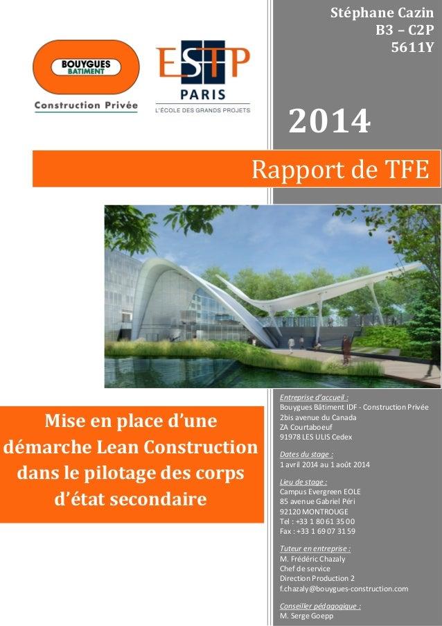 2014 Rapport de TFE Entreprise d'accueil : Bouygues Bâtiment IDF - Construction Privée 2bis avenue du Canada ZA Courtaboeu...