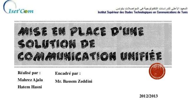 Réalisé par : Mahrez Ajala Hatem Hasni Encadré par : Mr. Bassem Zeddini 2012/2013