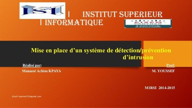 Mise en place d'un système de détection/prévention d'intrusion (IDS/IPS) Réalisé par: Prof: Manassé Achim KPAYA M. YOUSSEF...