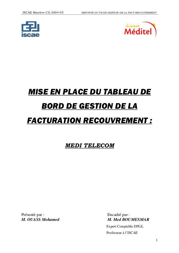 ISCAE Mastère CG 2004-05       REFONTE DU TB DE GESTION DE LA FACT-RECOUVREMENT   MISE EN PLACE DU TABLEAU DE           BO...
