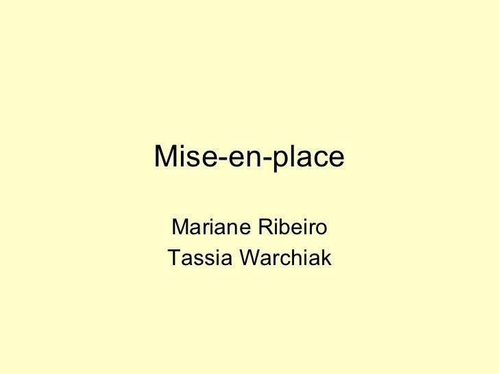 Mise-en-place Mariane Ribeiro Tassia Warchiak