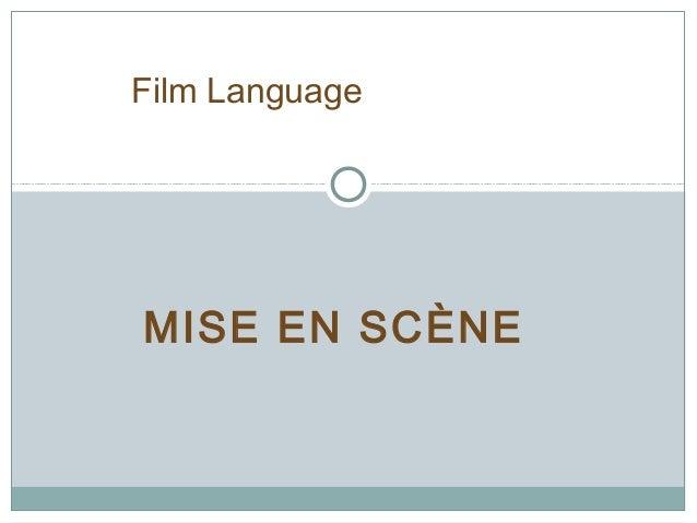 MISE EN SCÈNE Film Language