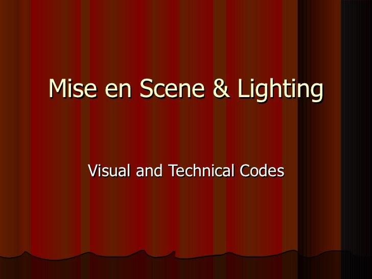 Mise en Scene & Lighting Visual and Technical Codes