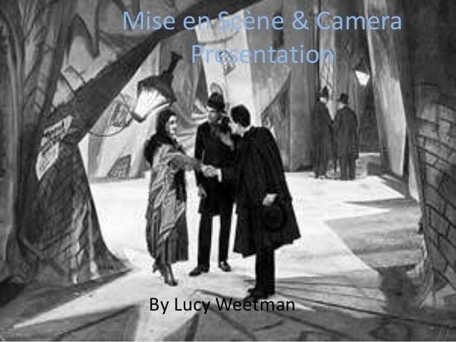 Mise en Scène & Camera Presentation By Lucy Weetman