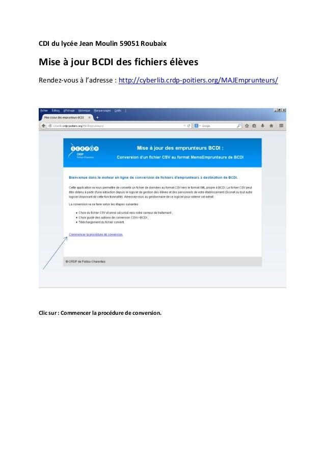 CDI du lycée Jean Moulin 59051 Roubaix  Mise à jour BCDI des fichiers élèves  Rendez-vous à l'adresse : http://cyberlib.cr...