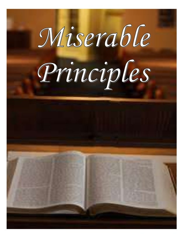 Miserable Principles By Leslie J. King First Century Ministry.com This article will look at a scripture from the book of G...