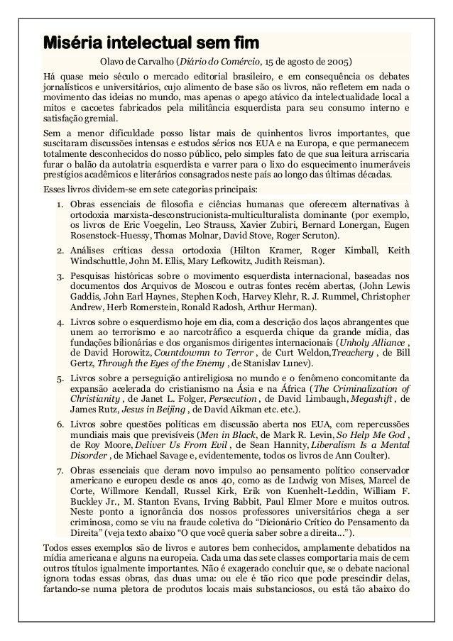 Miséria intelectual sem fim Olavo de Carvalho (Diário do Comércio, 15 de agosto de 2005) Há quase meio século o mercado ed...