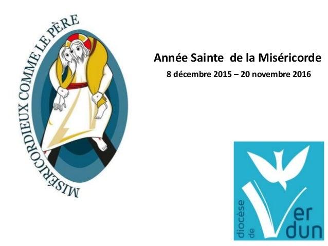 Année Sainte de la Miséricorde 8 décembre 2015 – 20 novembre 2016