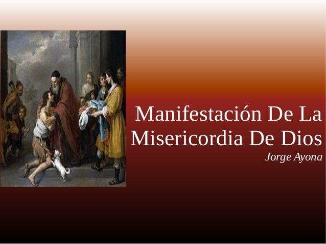Manifestación De La Misericordia De Dios Jorge Ayona