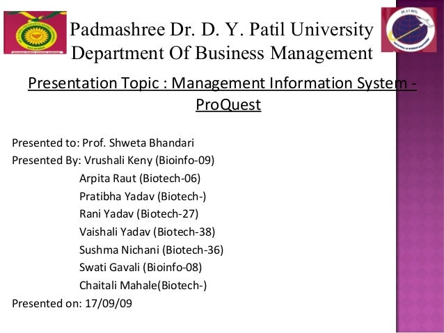 Padmashree Dr. D. Y. Patil University Department Of Business Management Presentation Topic : Management Information System...