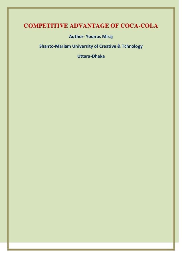 COMPETITIVE ADVANTAGE OF COCA-COLA Author- Younus Miraj Shanto-Mariam University of Creative & Tchnology Uttara-Dhaka