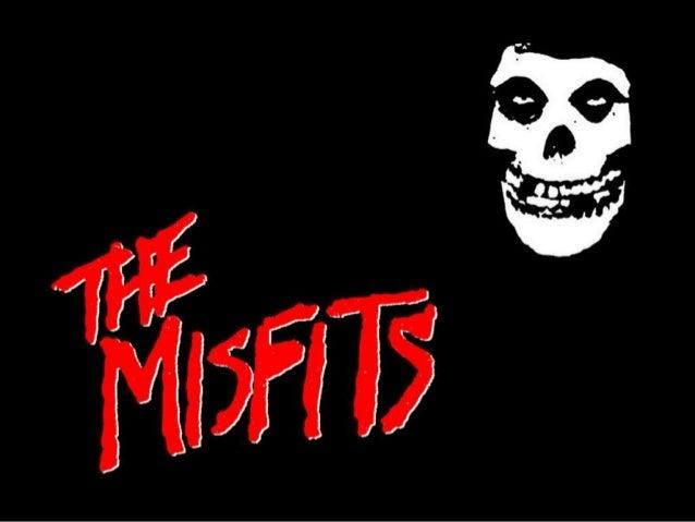    Misfits es un grupo    musical de horror    punk y hardcore    punk formado en 1977 en la    ciudad de Lodi, Nueva Jer...