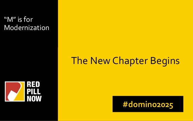 "The New Chapter Begins #domino2025 ""M"" is for Modernization"