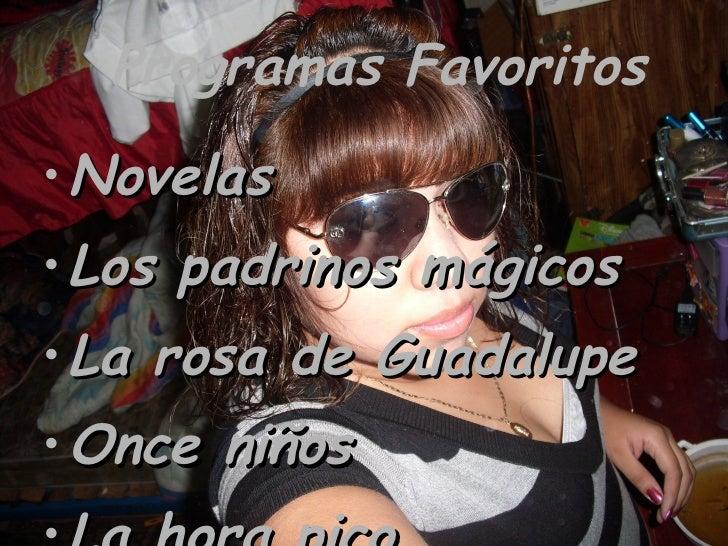 Programas Favoritos <ul><li>Novelas </li></ul><ul><li>Los padrinos mágicos </li></ul><ul><li>La rosa de Guadalupe </li></u...