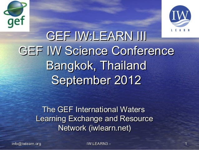 The GEF International WatersThe GEF International Waters Learning Exchange and ResourceLearning Exchange and Resource Netw...