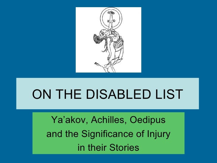 ON THE DISABLED LIST Ya'akov, Achilles, Oedipus and the Significance of Injury in their Stories