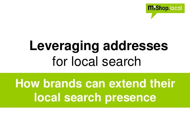 Leveraging addresses for local search How brands can extend their local search presence