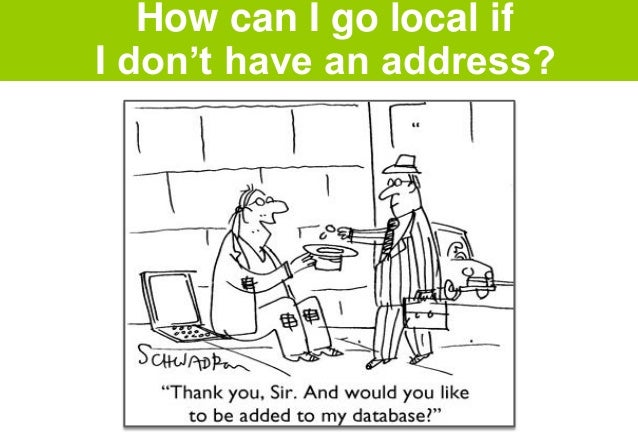 How can I go local if I don't have an address?