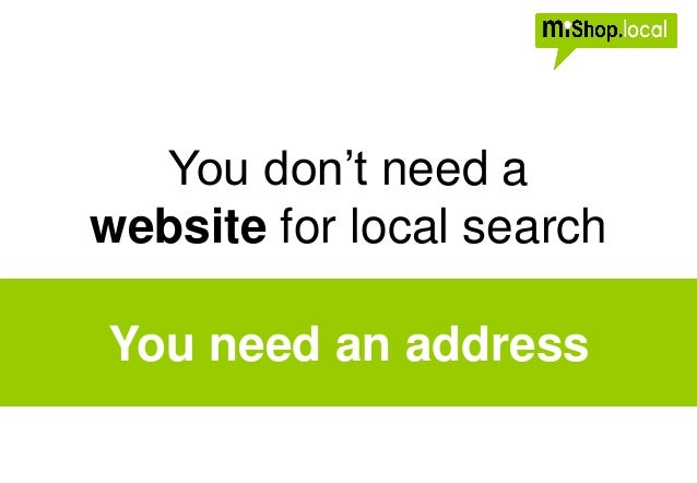 You don't need a website for local search You need an address